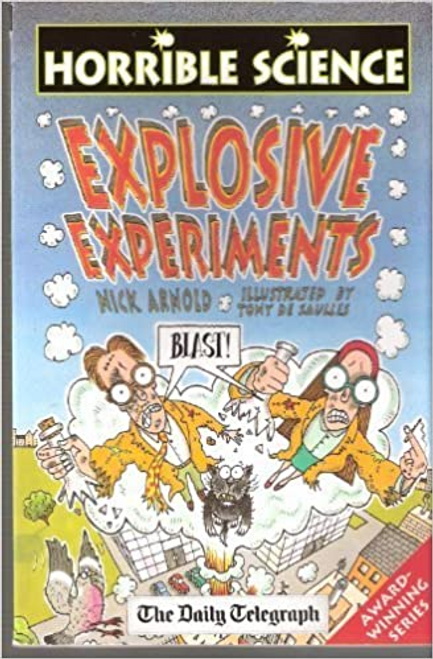 Arnold, Nick / Horrible Science Explosive Experiments