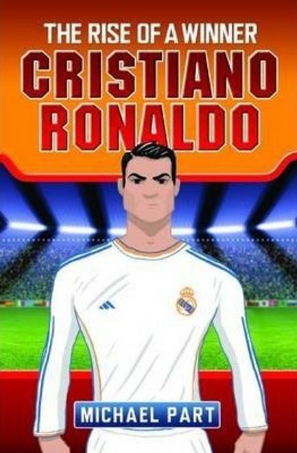Part, Michael / Cristiano Ronaldo: The Rise of a Winner