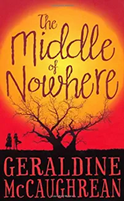 McCaughrean, Geraldine / The Middle of Nowhere (Large Paperback)