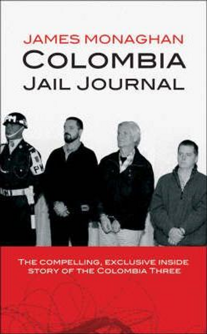 Monaghan, James / Colombia Jail Journal (Large Paperback)