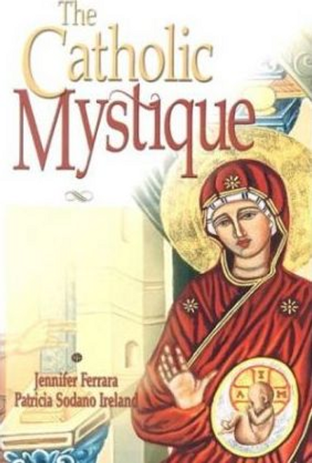 Ferrara, Jennifer / The Catholic Mystique (Large Paperback)