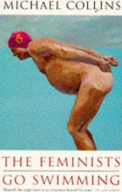 Collins, Michael / The Feminists Go Swimming (Large Paperback)