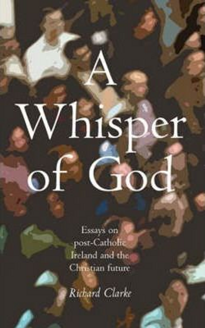 Clarke, Richard / A Whisper of God (Large Paperback)