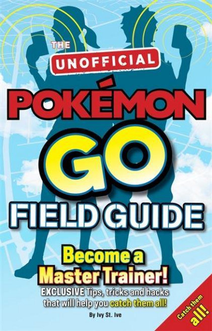Halter, Casey / Pokémon Go The Unofficial Field Guide (Large Paperback)