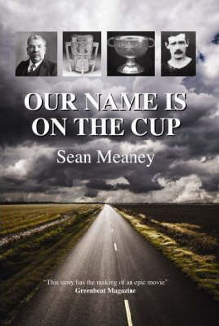Meaney, Sean / Our Name is on the Cup (Large Paperback)