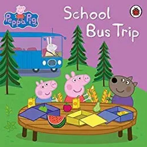 Peppa Pig: School Bus Trip (Children's Picture Book)