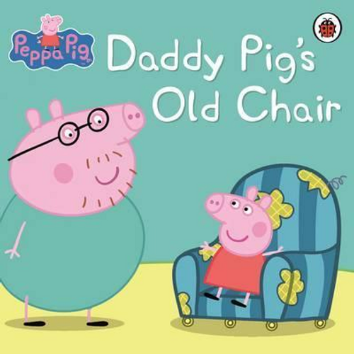 Peppa Pig: Daddy Pig's Old Chair (Children's Picture Book)