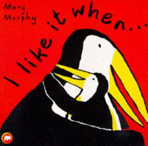 Murphy, Mary / I Like it When (Children's Picture Book)