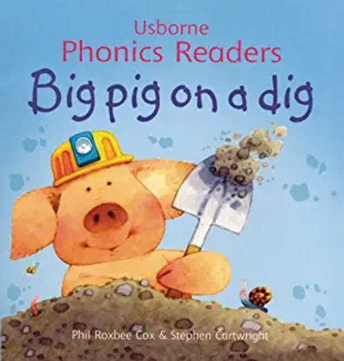 Cox, Phil Roxbee / Big pig on a dig (Children's Picture Book)