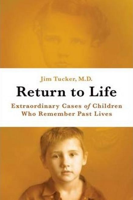 Tucker, Jim B. / Return to Life (Hardback)