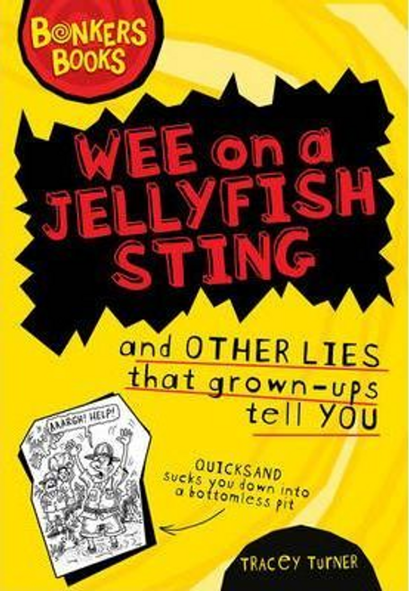 Turner, Tracey / Wee on a Jellyfish Sting and Other Lies... (Hardback)