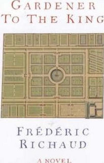 Richaud, Frederic / Gardener to the King (Hardback)