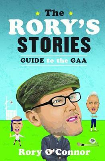 O'Connor, Rory / The Rory's Stories Guide to the GAA (Hardback)