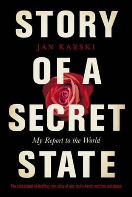 Karski, Jan / Story of a Secret State (Hardback)