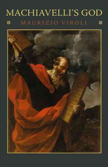 Viroli, Maurizio / Machiavelli's God (Hardback)