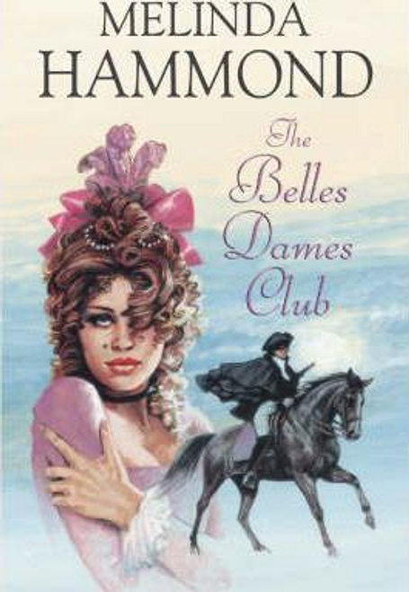 Hammond, Melinda / The Belle Dames Club (Hardback)