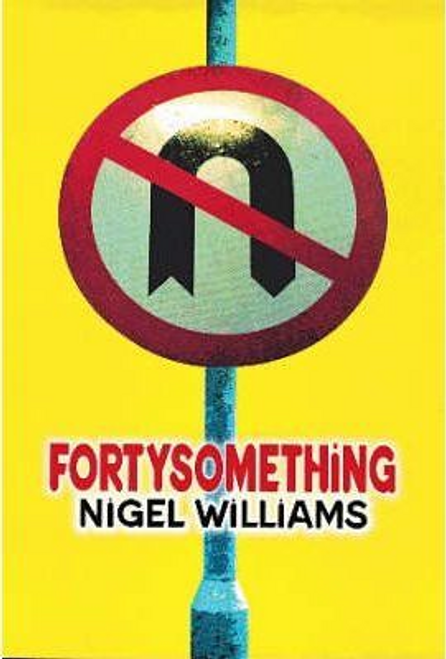 Williams, Nigel / Fortysomething (Hardback)