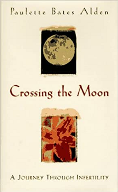 Alden, Paulette Bates / Crossing the Moon (Hardback)