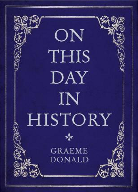 Donald, Graeme / On This Day in History (Hardback)