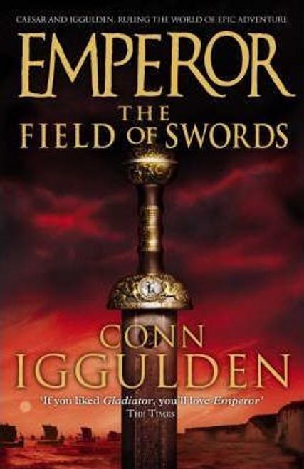 Iggulden, Conn / Emperor : The Field of Swords (Hardback)
