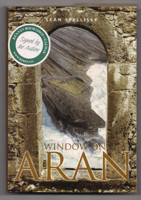 Spellissy, Sean / Window on Aran (Hardback)