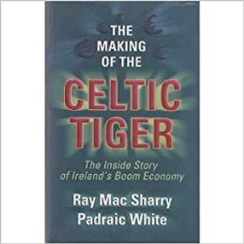 Sharry, Ray Mac / The Making of the Celtic Tiger (Hardback)