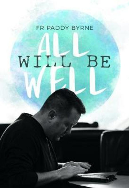Byrne, Paddy / All Will Be Well (Hardback)