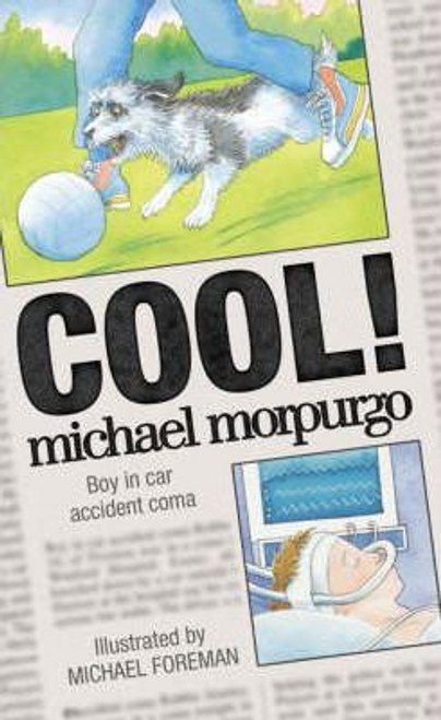 Morpurgo, Michael / Cool! (Hardback)