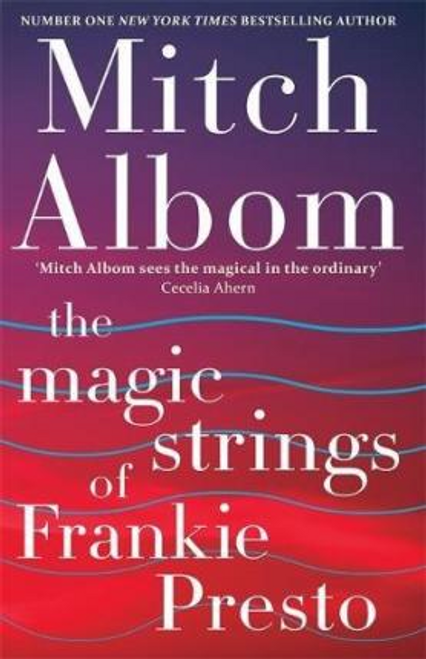 Albom, Mitch / The Magic Strings of Frankie Presto (Hardback)
