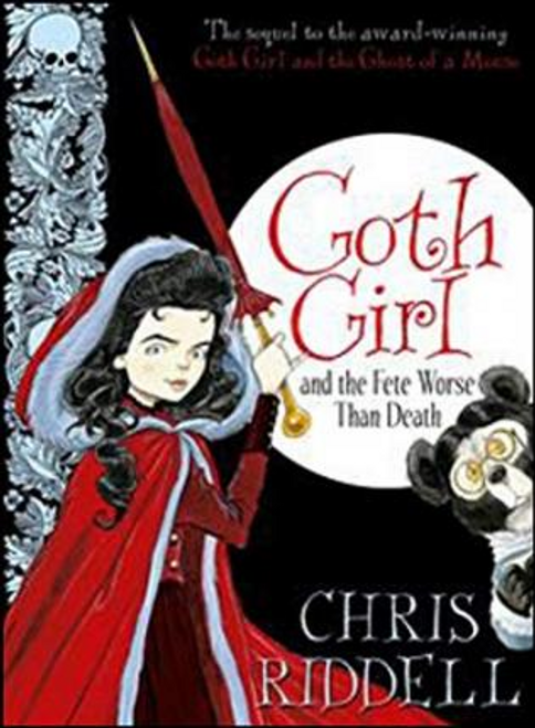 Riddell, Chris / Goth Girl and the Fete Worse Than Death (Hardback)