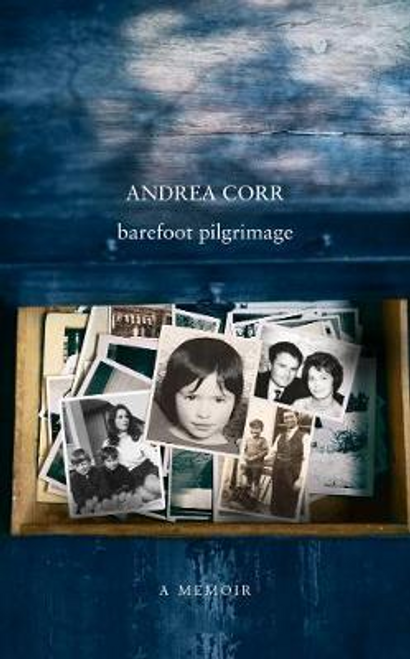 Corr, Andrea / Barefoot Pilgrimage (Hardback)