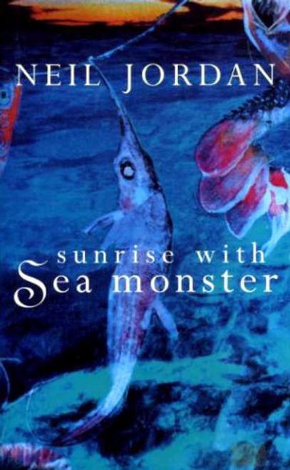 Jordan, Neil / Sunrise with Sea Monster (Hardback)
