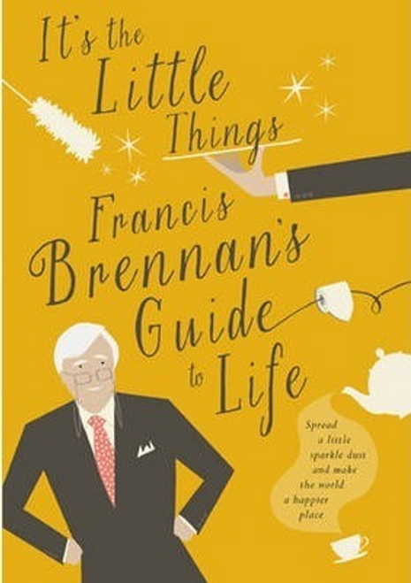 Brennan, Francis / It's The Little Things (Hardback)