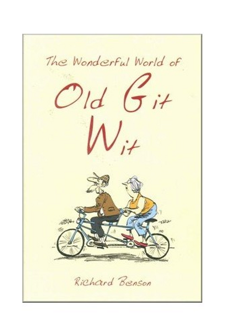 Benson, Richard / The Wonderful World of Old Git Wit (Hardback)