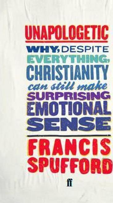 Spufford,Francis / Unapologetic (Hardback)