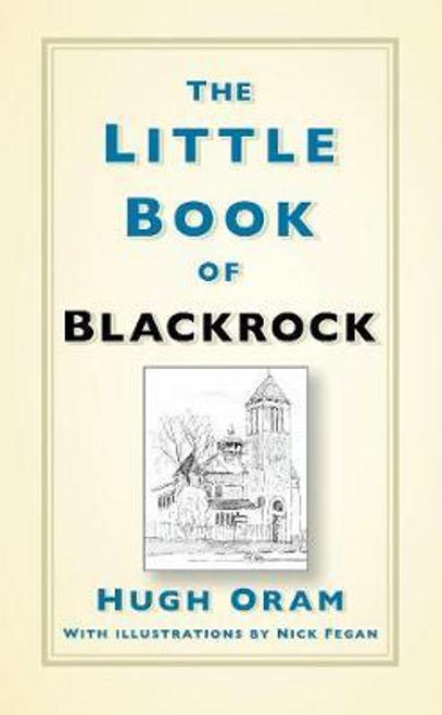 Oram, Hugh / The Little Book of Blackrock (Hardback)
