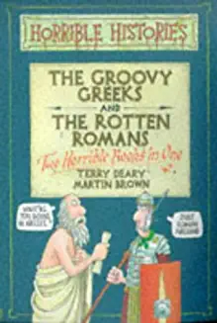 Deary, Terry / The Groovy Greeks: AND The Rotten Romans (Hardback)