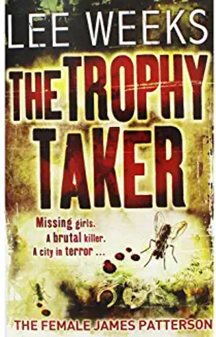 Weeks, Lee / The Trophy Taker