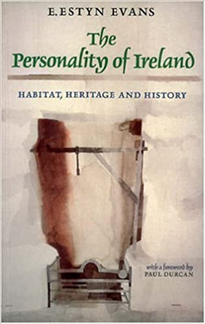 Evans, Estyn - The Personality of Ireland : Habitat , Heritage and History - PB - Revised , 1992 Edition ( Originally 1973)