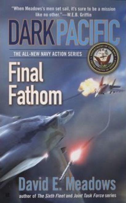 Meadows, David E. / Dark Pacific : Final Fathom