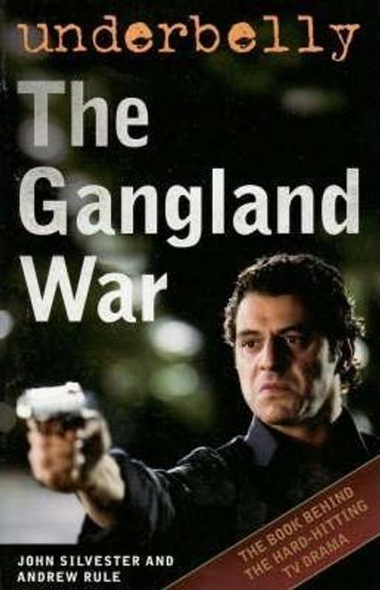 Silvester, John / Underbelly : The Gangland War