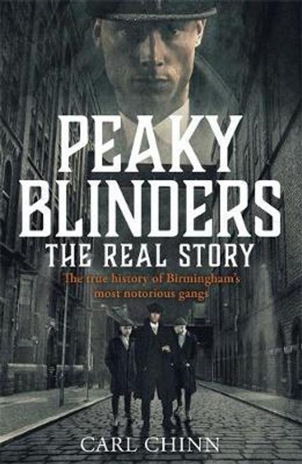 Chinn, Carl / Peaky Blinders - The Real Story