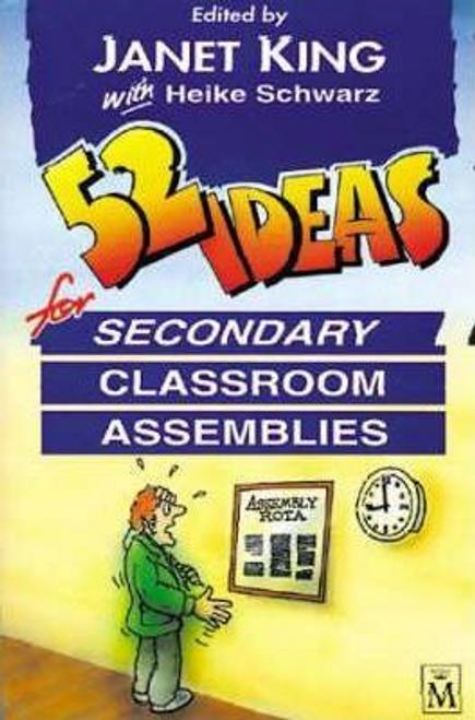 King, Janet / 52 Ideas for Secondary Classroom Assemblies