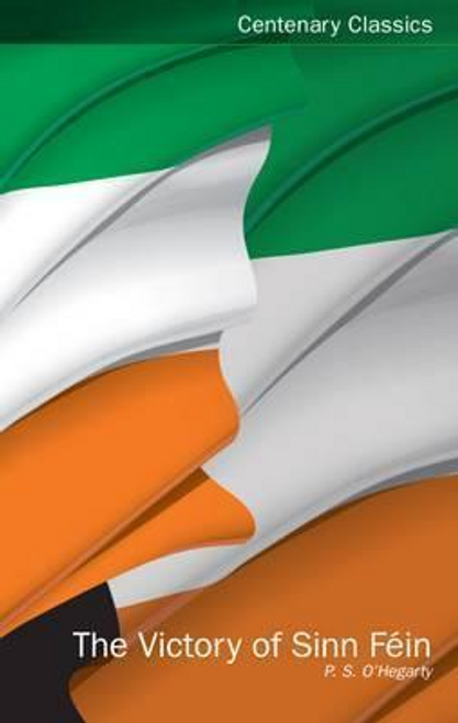 O'Hegarty, P. S. / The Victory of Sinn Fein