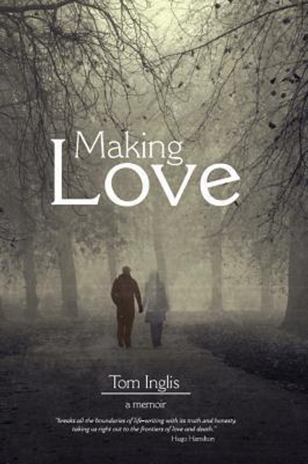 Inglis, Tom / Making Love : A Memoir