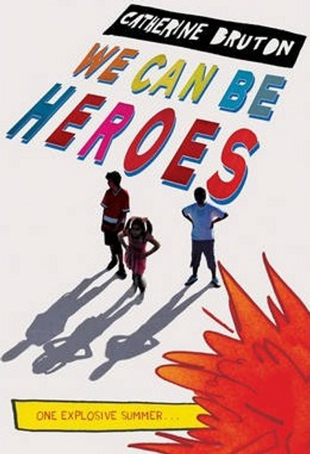 Bruton, Catherine / We Can Be Heroes