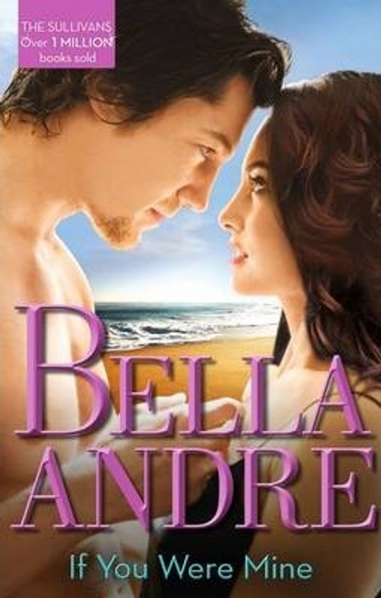 Andre, Bella / If You Were Mine