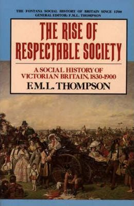 Thompson, F. M. L. / The Rise of Respectable Society