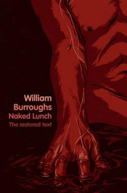 Burroughs, William / Naked Lunch : The Restored Text