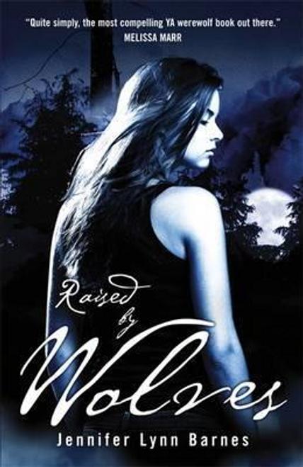 Barnes, Jennifer Lynn / Raised by Wolves : Book 1